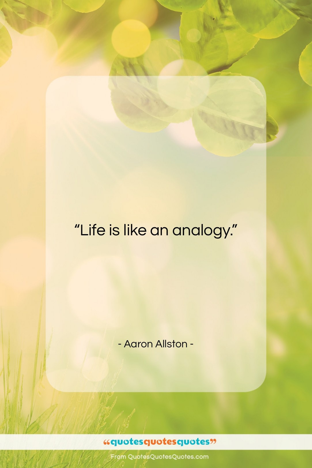 """Aaron Allston quote: """"Life is like an analogy….""""- at QuotesQuotesQuotes.com"""