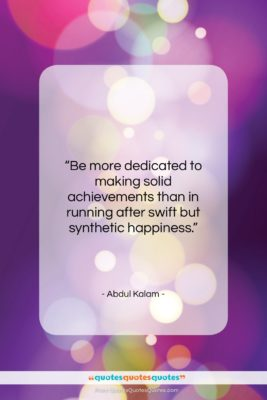 """Abdul Kalam quote: """"Be more dedicated to making solid achievements…""""- at QuotesQuotesQuotes.com"""
