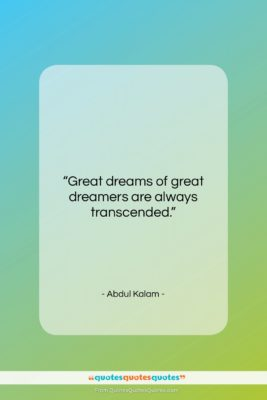 """Abdul Kalam quote: """"Great dreams of great dreamers are always…""""- at QuotesQuotesQuotes.com"""