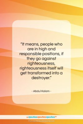 """Abdul Kalam quote: """"It means, people who are in high…""""- at QuotesQuotesQuotes.com"""