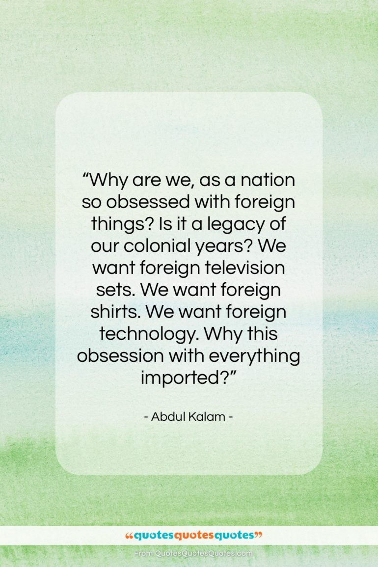 """Abdul Kalam quote: """"Why are we, as a nation so…""""- at QuotesQuotesQuotes.com"""