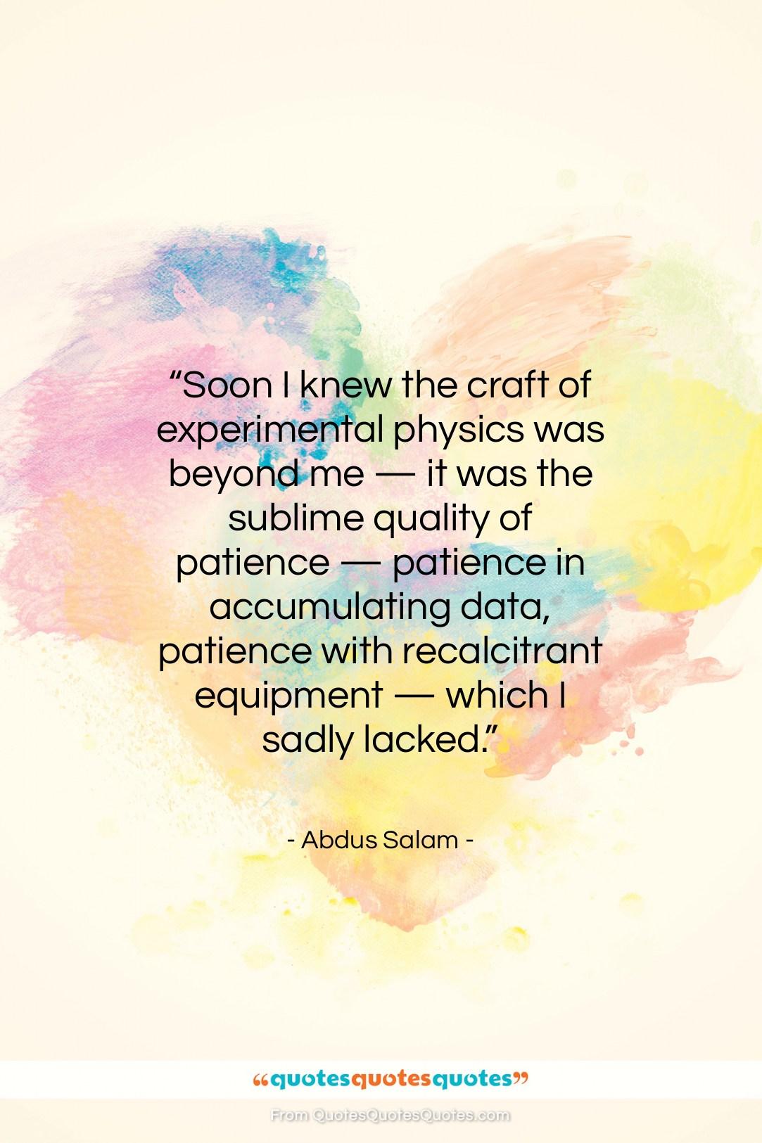 "Abdus Salam quote: ""Soon I knew the craft of experimental…""- at QuotesQuotesQuotes.com"