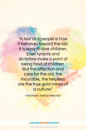 """Abraham Joshua Heschel quote: """"A test of a people is how…""""- at QuotesQuotesQuotes.com"""