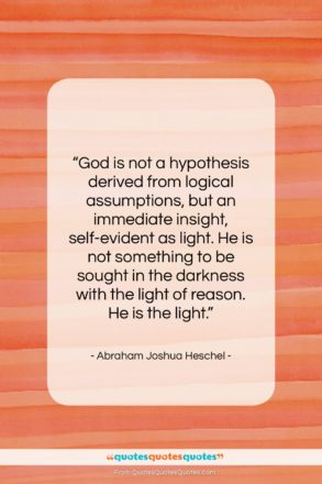 """Abraham Joshua Heschel quote: """"God is not a hypothesis derived from…""""- at QuotesQuotesQuotes.com"""
