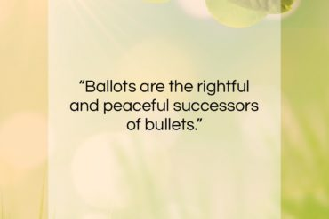"Abraham Lincoln quote: ""Ballots are the rightful and peaceful successors of bullets…""- at QuotesQuotesQuotes.com"