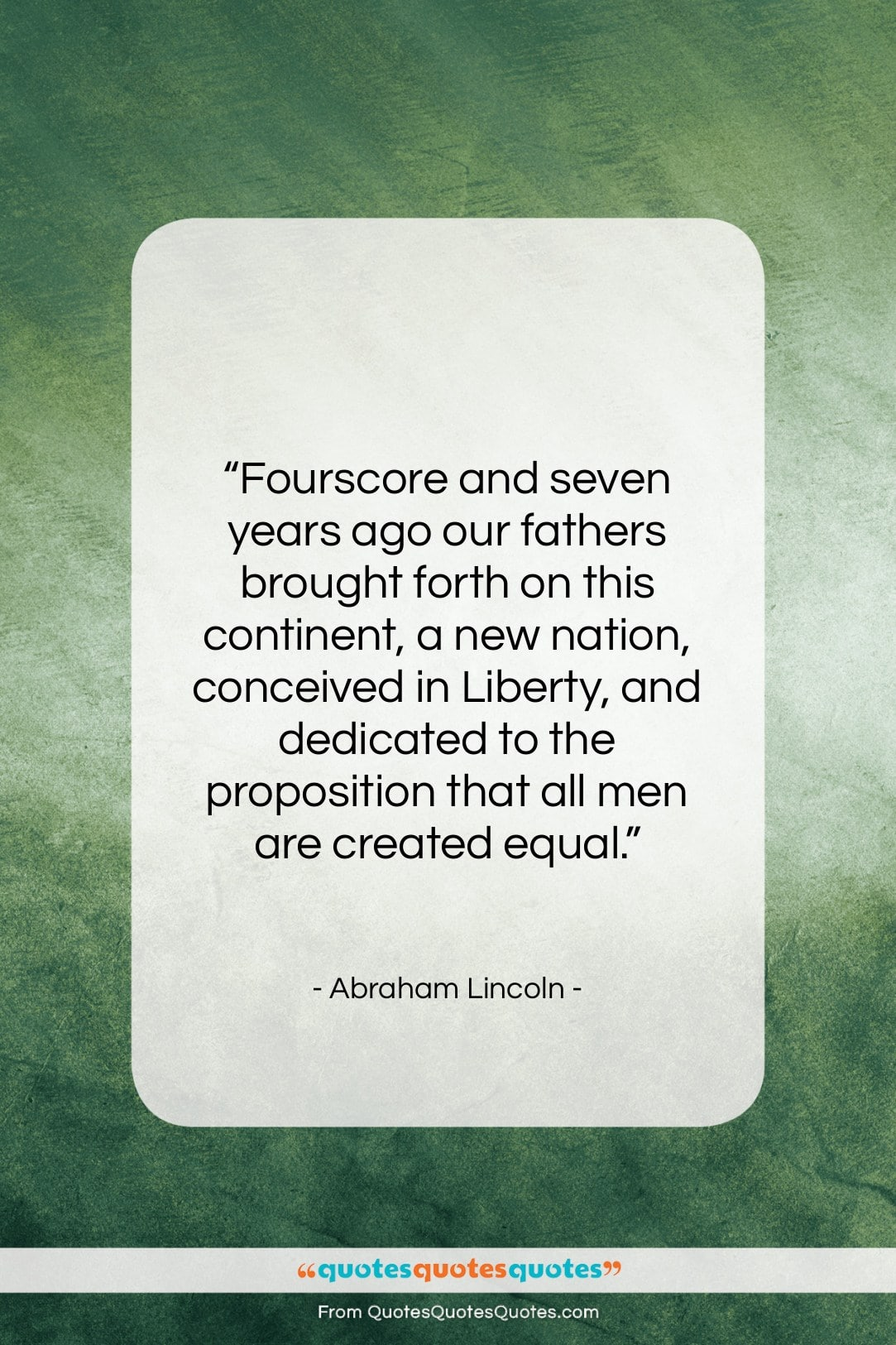 """Abraham Lincoln quote: """"Fourscore and seven years ago our fathers…""""- at QuotesQuotesQuotes.com"""