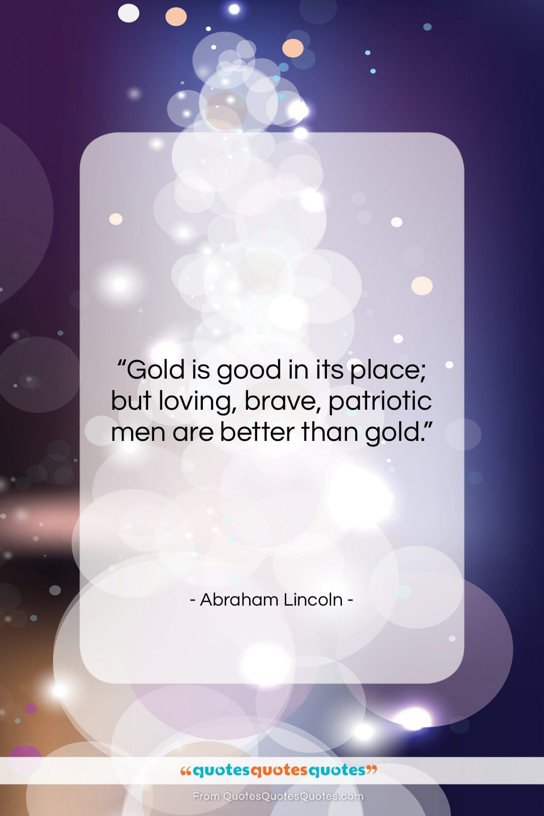 """Abraham Lincoln quote: """"Gold is good in its place; but…""""- at QuotesQuotesQuotes.com"""