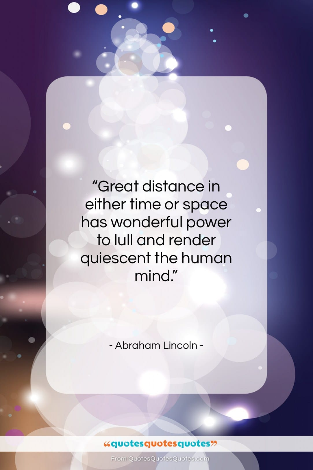 """Abraham Lincoln quote: """"Great distance in either time or space…""""- at QuotesQuotesQuotes.com"""