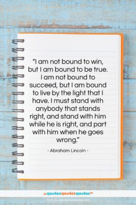 """Abraham Lincoln quote: """"I am not bound to win, but…""""- at QuotesQuotesQuotes.com"""