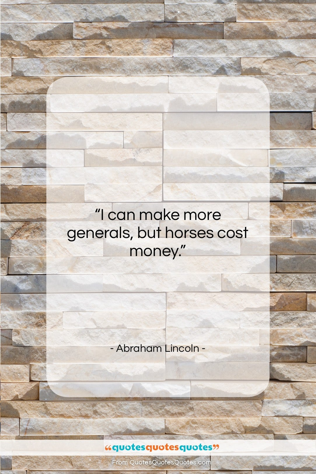 """Abraham Lincoln quote: """"I can make more generals, but horses…""""- at QuotesQuotesQuotes.com"""