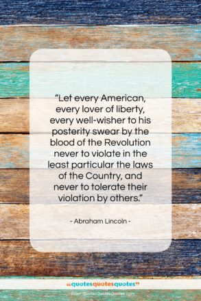 """Abraham Lincoln quote: """"Let every American, every lover of liberty…""""- at QuotesQuotesQuotes.com"""