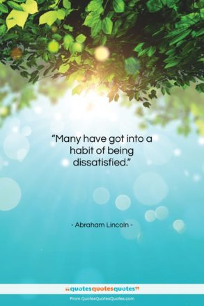 """Abraham Lincoln quote: """"Many have got into a habit of…""""- at QuotesQuotesQuotes.com"""
