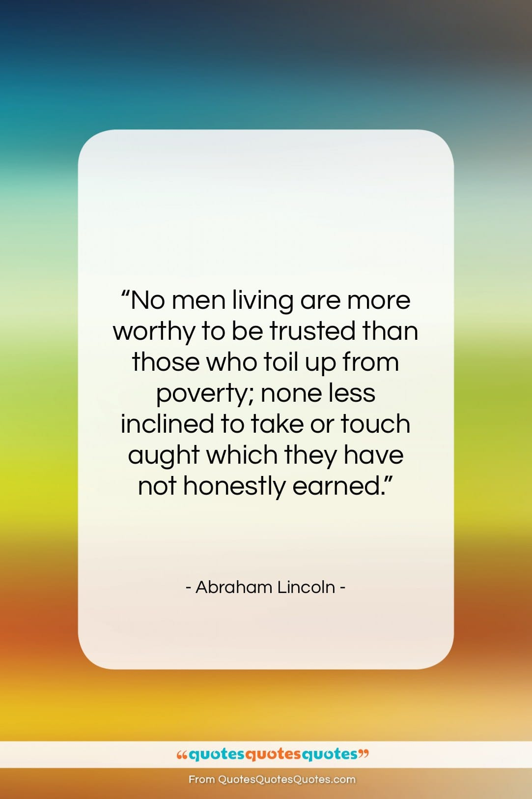 """Abraham Lincoln quote: """"No men living are more worthy to…""""- at QuotesQuotesQuotes.com"""