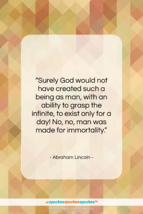 "Abraham Lincoln quote: ""Surely God would not have created such…""- at QuotesQuotesQuotes.com"