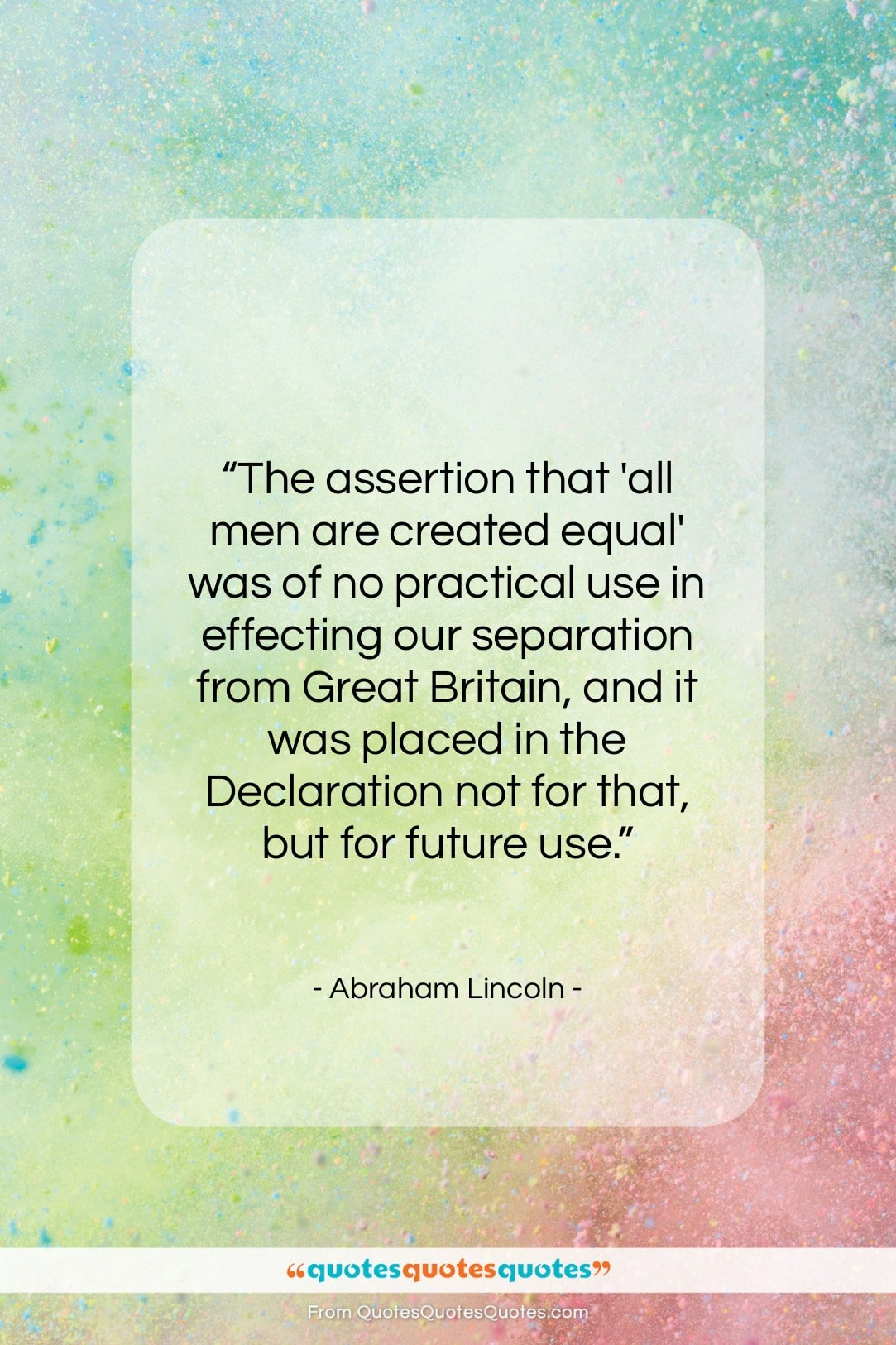 """Abraham Lincoln quote: """"The assertion that all men are created equal…""""- at QuotesQuotesQuotes.com"""