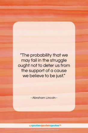 "Abraham Lincoln quote: ""The probability that we may fail in…""- at QuotesQuotesQuotes.com"