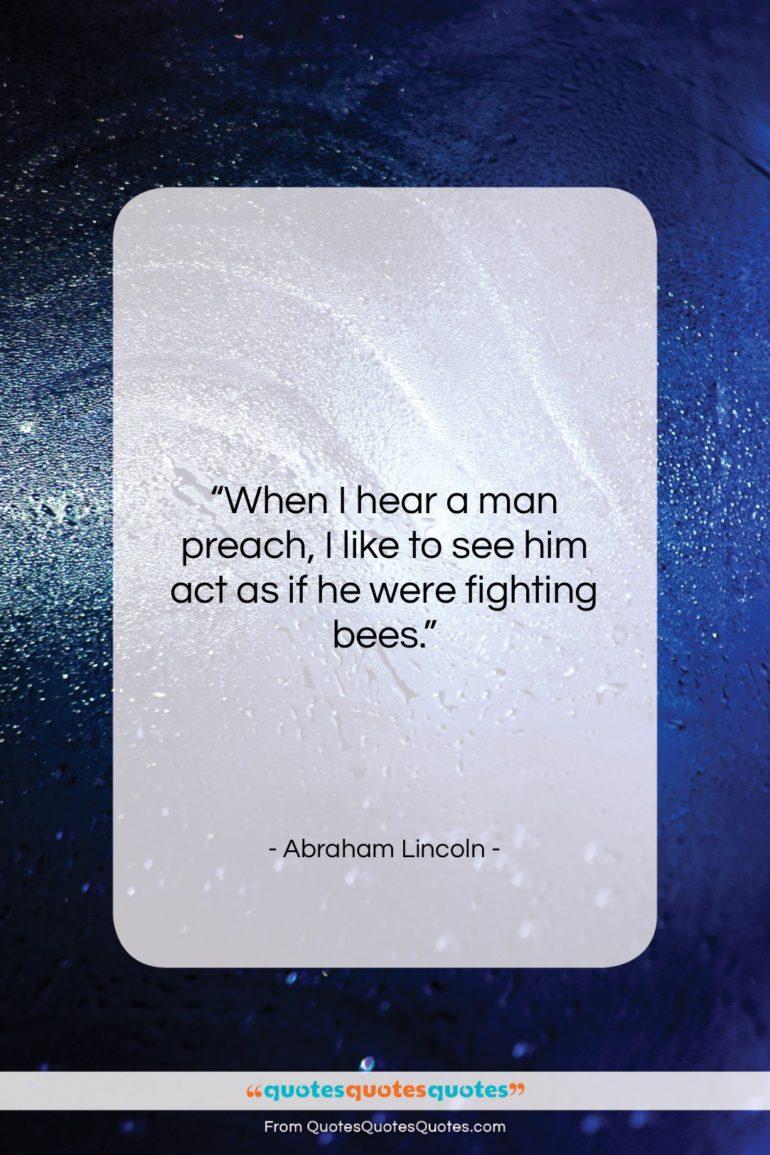 "Abraham Lincoln quote: ""When I hear a man preach, I…""- at QuotesQuotesQuotes.com"
