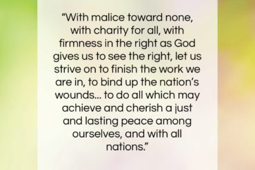"Abraham Lincoln quote: ""With malice toward none, with charity for…""- at QuotesQuotesQuotes.com"