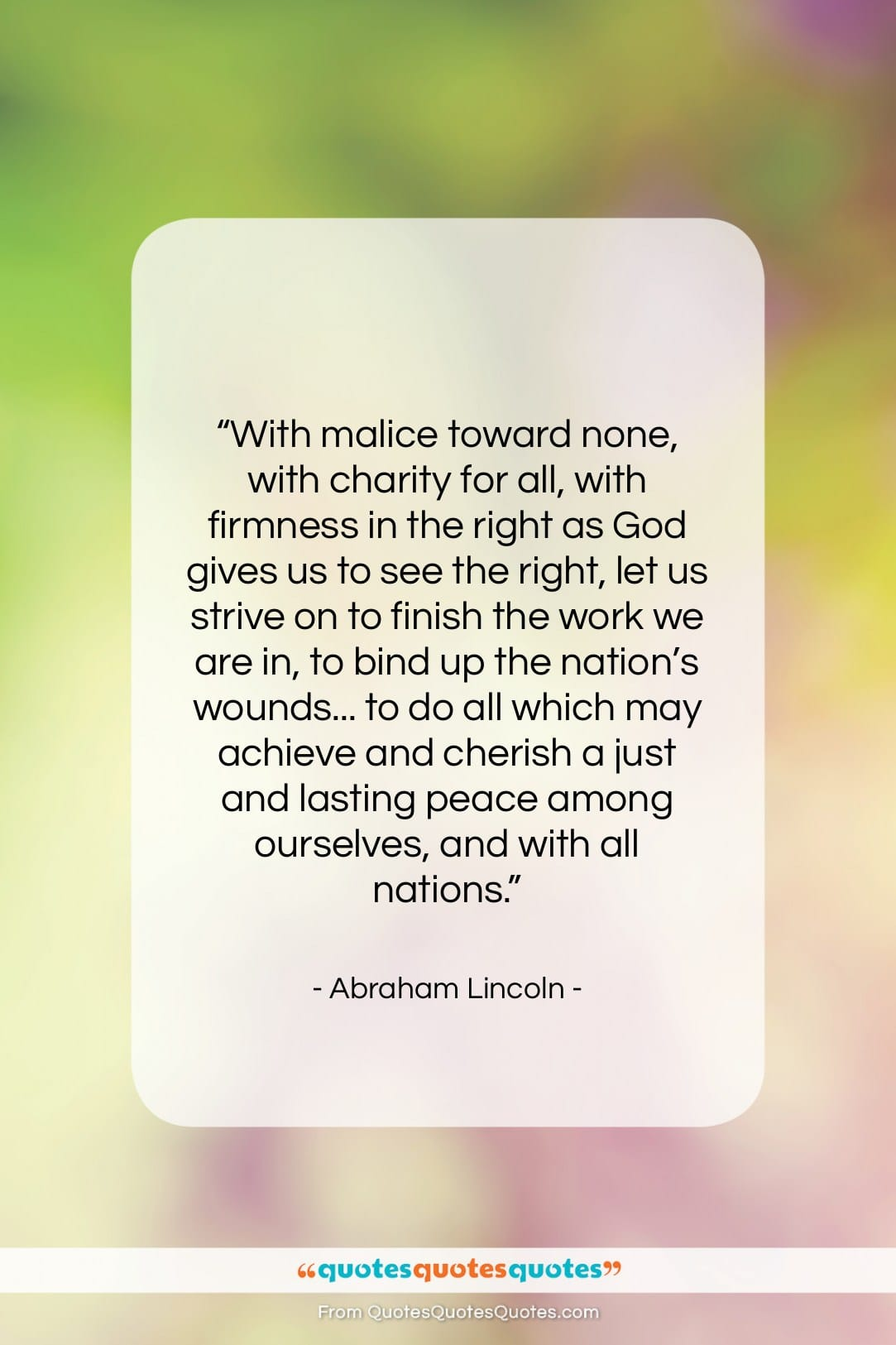 """Abraham Lincoln quote: """"With malice toward none, with charity for…""""- at QuotesQuotesQuotes.com"""