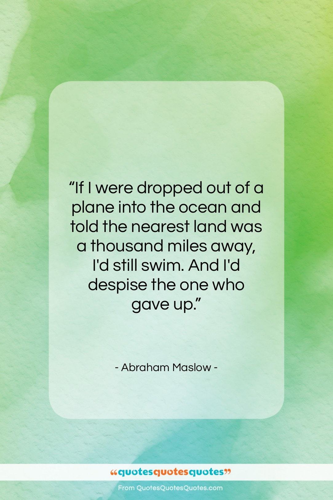"""Abraham Maslow quote: """"If I were dropped out of a…""""- at QuotesQuotesQuotes.com"""