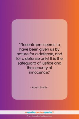 """Adam Smith quote: """"Resentment seems to have been given us…""""- at QuotesQuotesQuotes.com"""