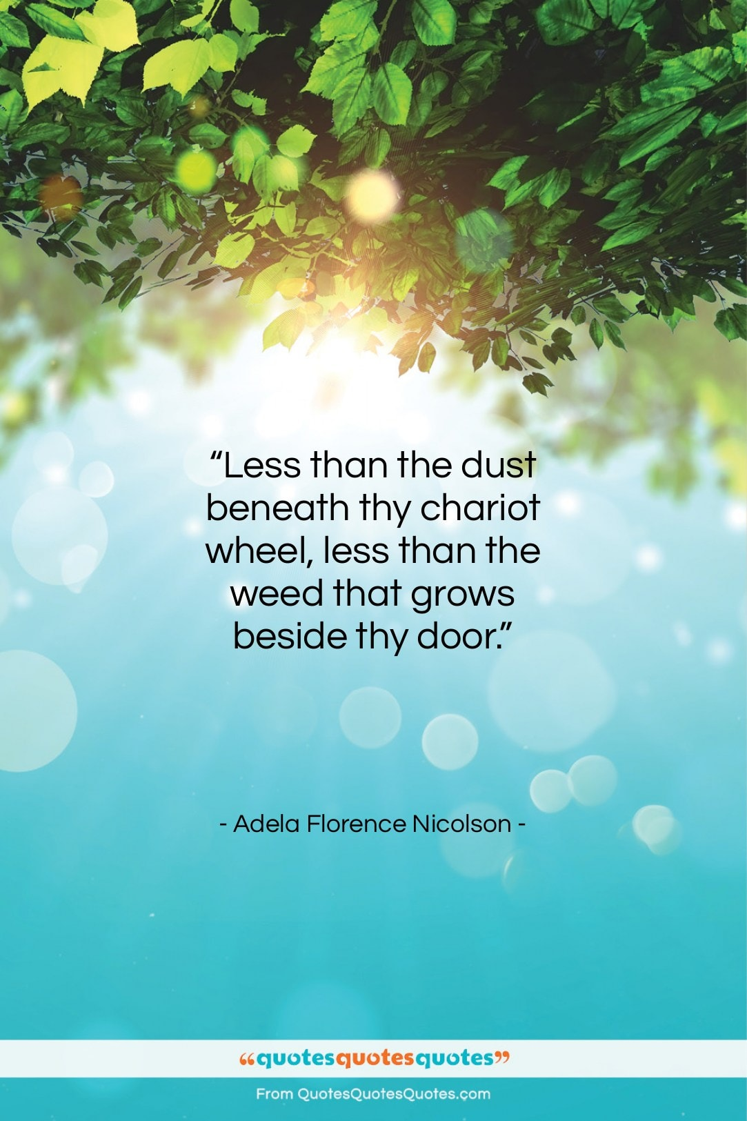 """Adela Florence Nicolson quote: """"Less than the dust beneath thy chariot…""""- at QuotesQuotesQuotes.com"""