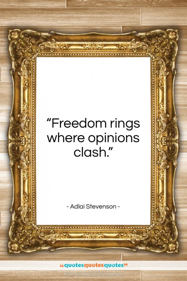 """Adlai Stevenson quote: """"Freedom rings where opinions clash…""""- at QuotesQuotesQuotes.com"""