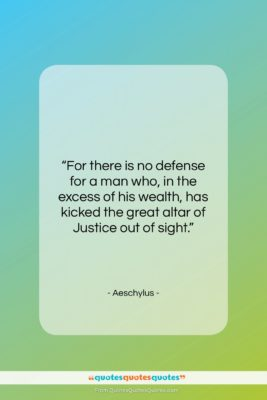 """Aeschylus quote: """"For there is no defense for a…""""- at QuotesQuotesQuotes.com"""
