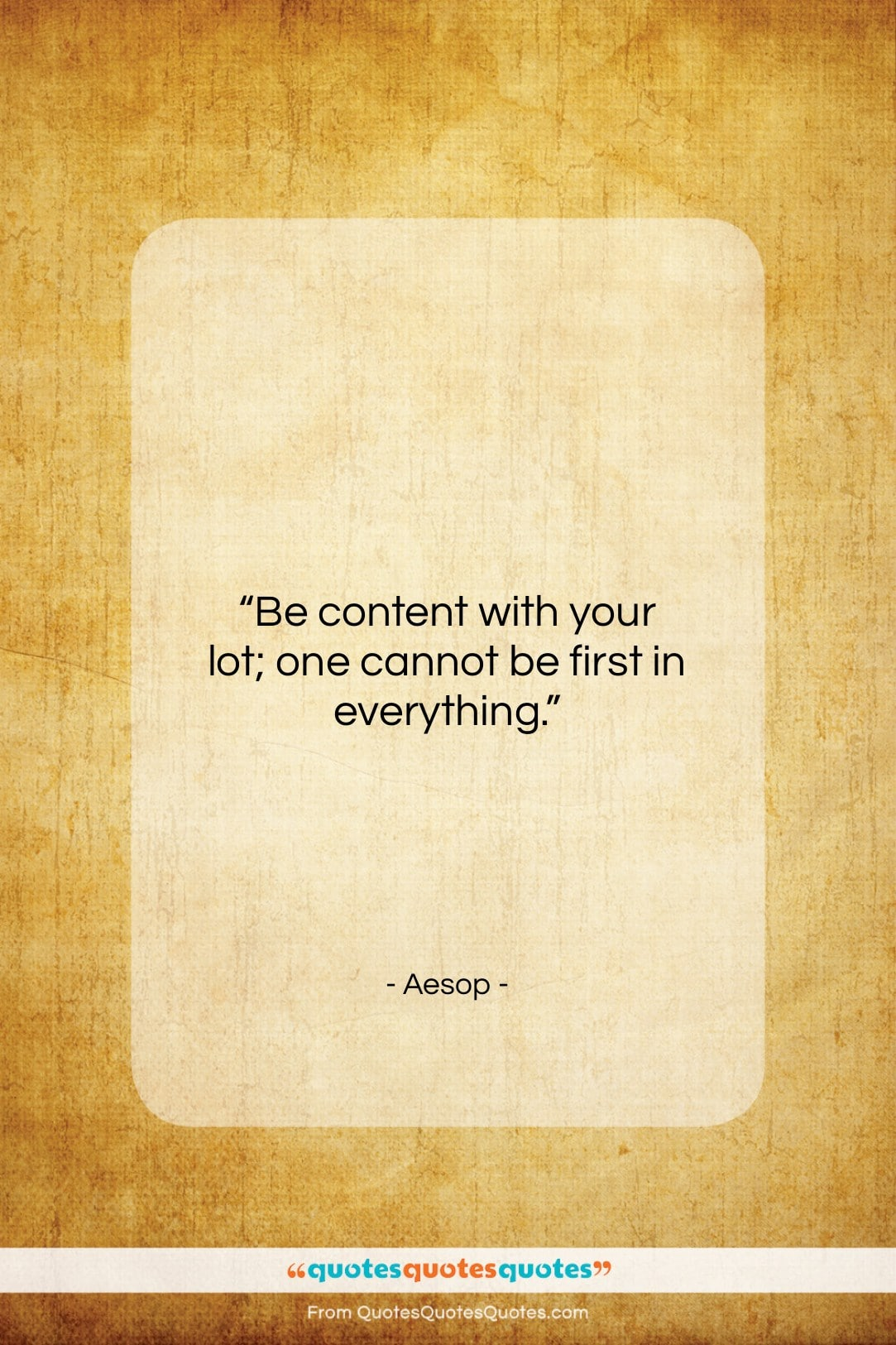 """Aesop quote: """"Be content with your lot; one cannot…""""- at QuotesQuotesQuotes.com"""