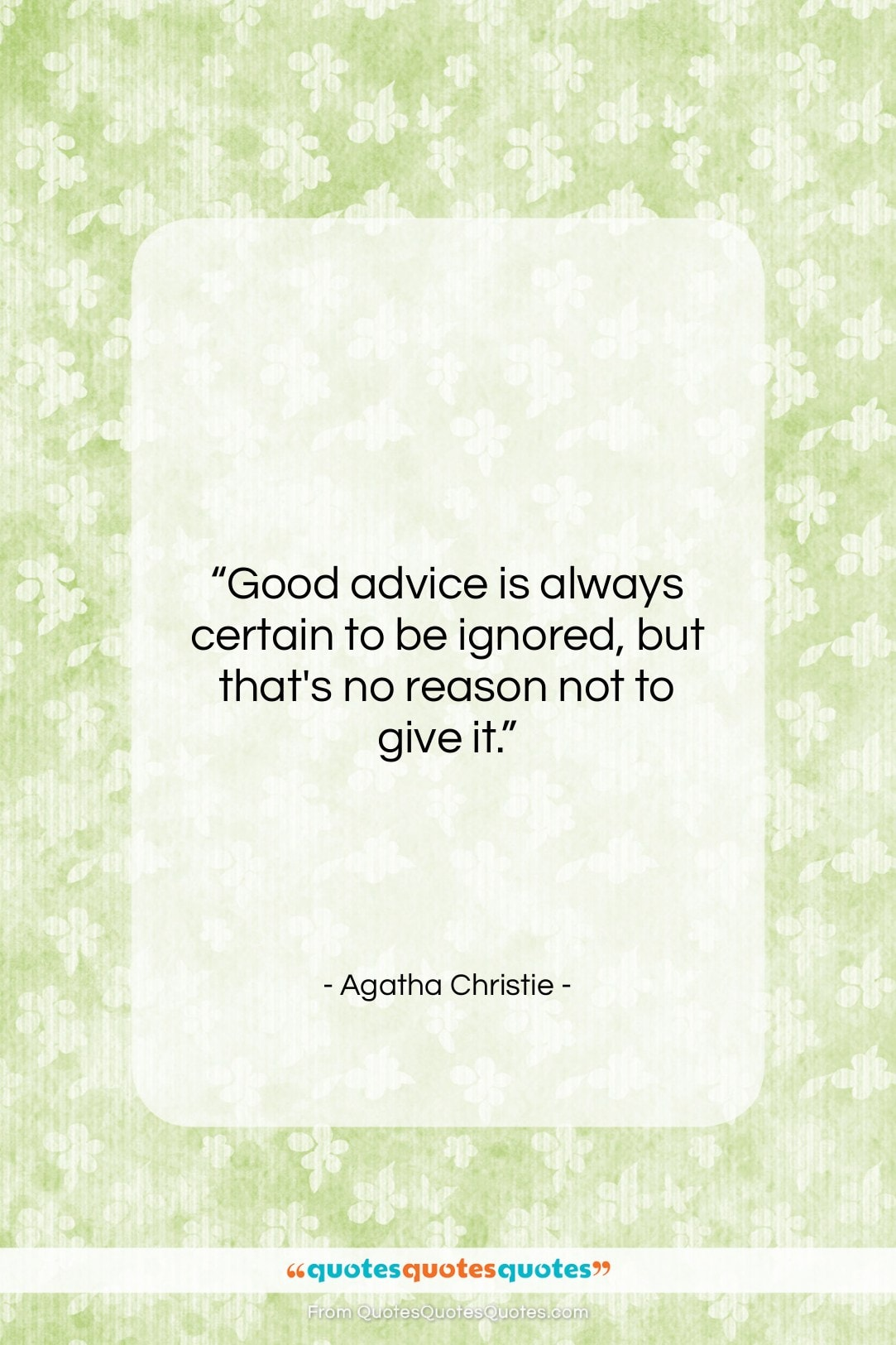 """Agatha Christie quote: """"Good advice is always certain to be…""""- at QuotesQuotesQuotes.com"""