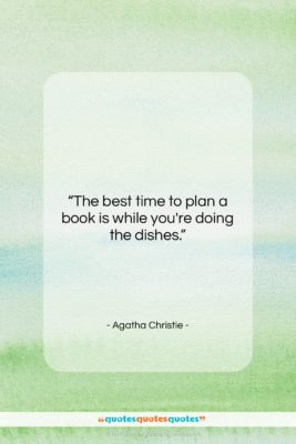 """Agatha Christie quote: """"The best time to plan a book…""""- at QuotesQuotesQuotes.com"""