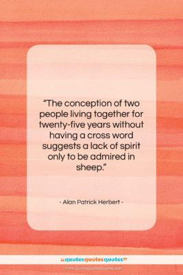 "Alan Patrick Herbert quote: ""The conception of two people living together…""- at QuotesQuotesQuotes.com"