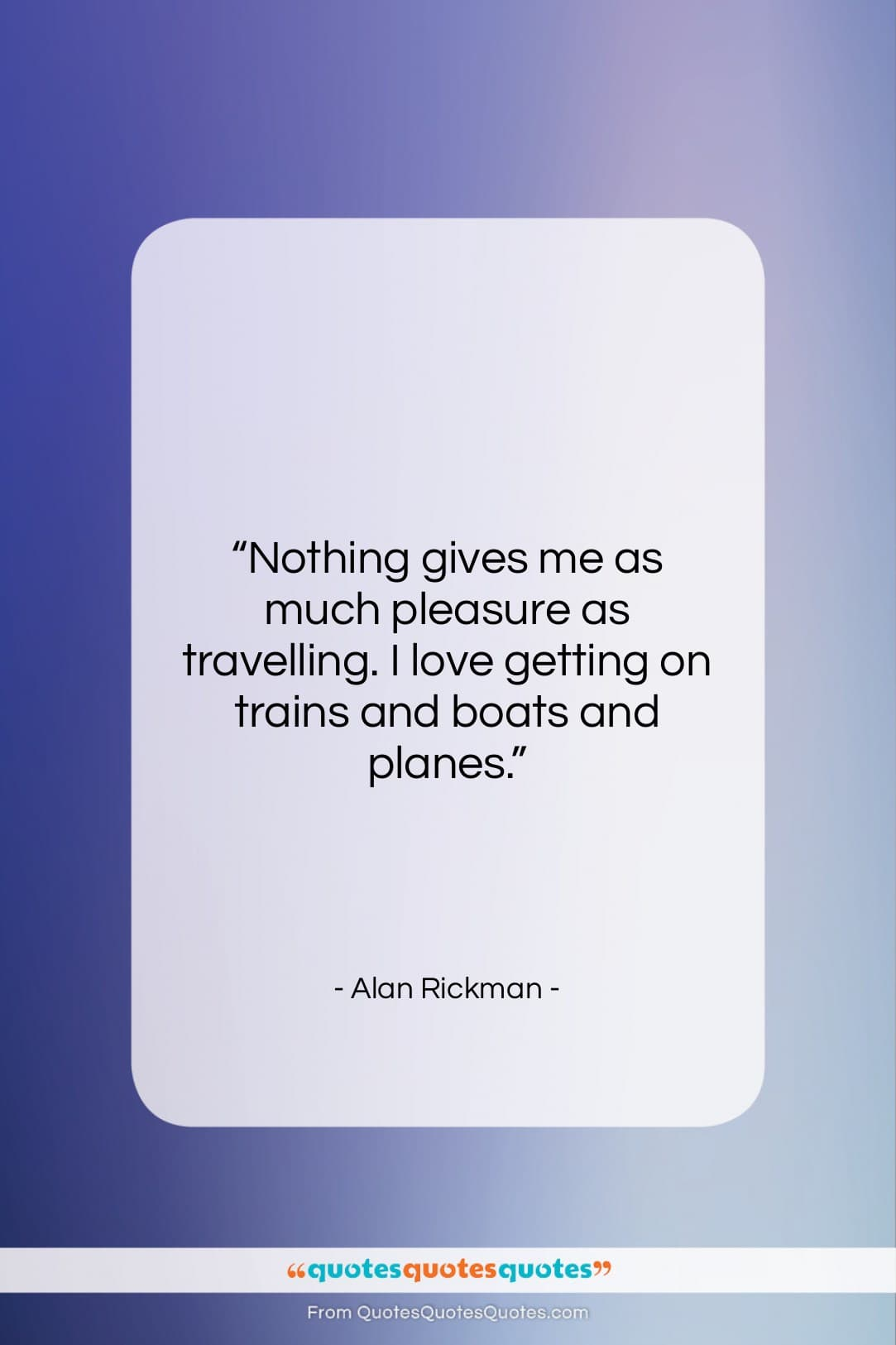 """Alan Rickman quote: """"Nothing gives me as much pleasure as…""""- at QuotesQuotesQuotes.com"""