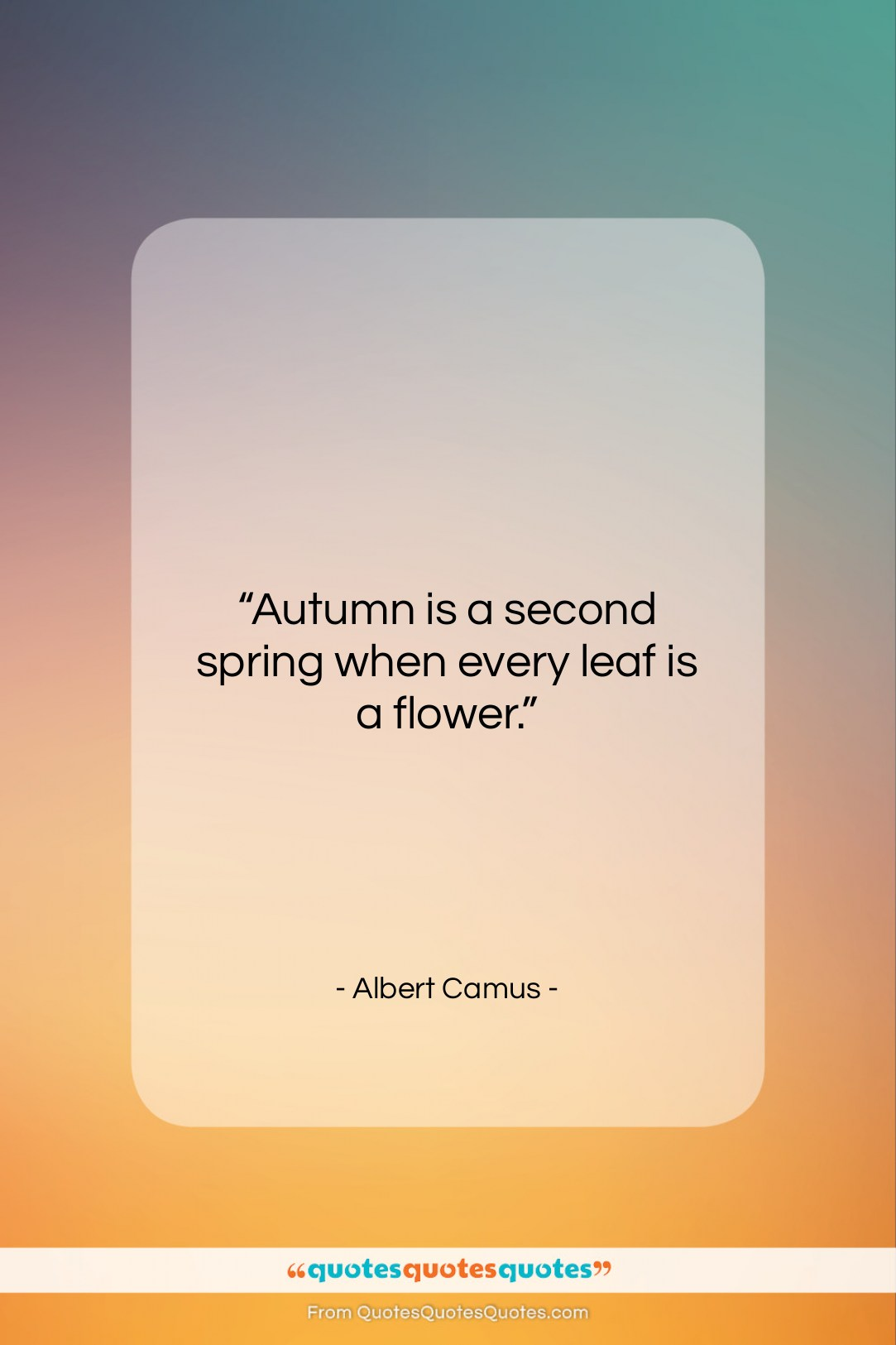 """Albert Camus quote: """"Autumn is a second spring when every…""""- at QuotesQuotesQuotes.com"""