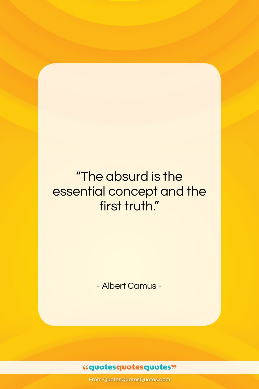 """Albert Camus quote: """"The absurd is the essential concept and…""""- at QuotesQuotesQuotes.com"""