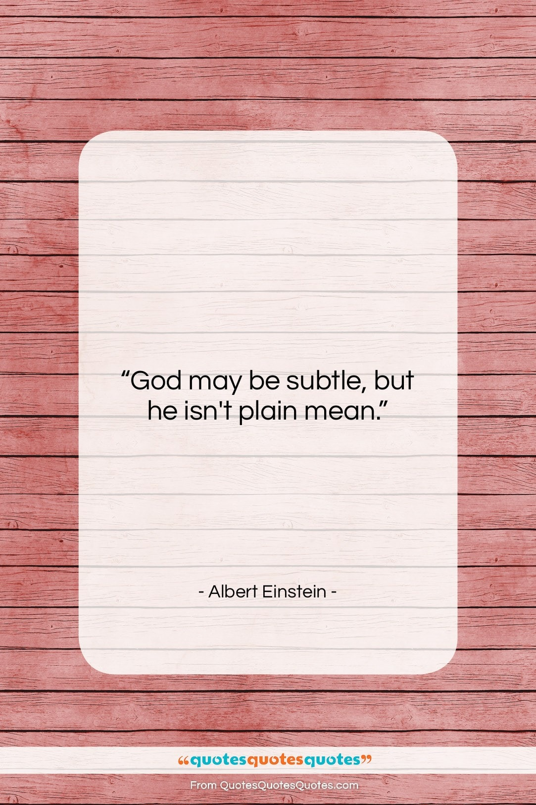 """Albert Einstein quote: """"God may be subtle, but he isn't…""""- at QuotesQuotesQuotes.com"""