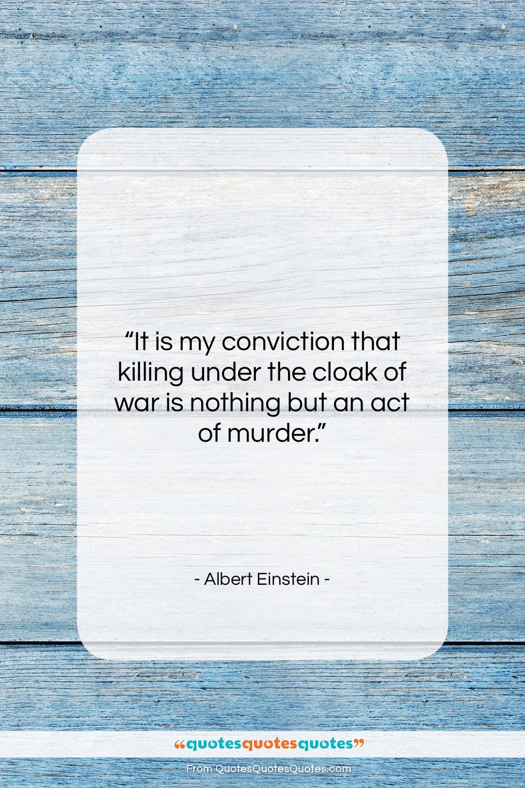 """Albert Einstein quote: """"It is my conviction that killing under…""""- at QuotesQuotesQuotes.com"""