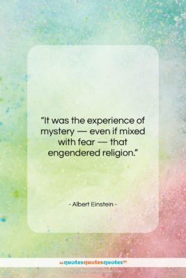 """Albert Einstein quote: """"It was the experience of mystery —…""""- at QuotesQuotesQuotes.com"""