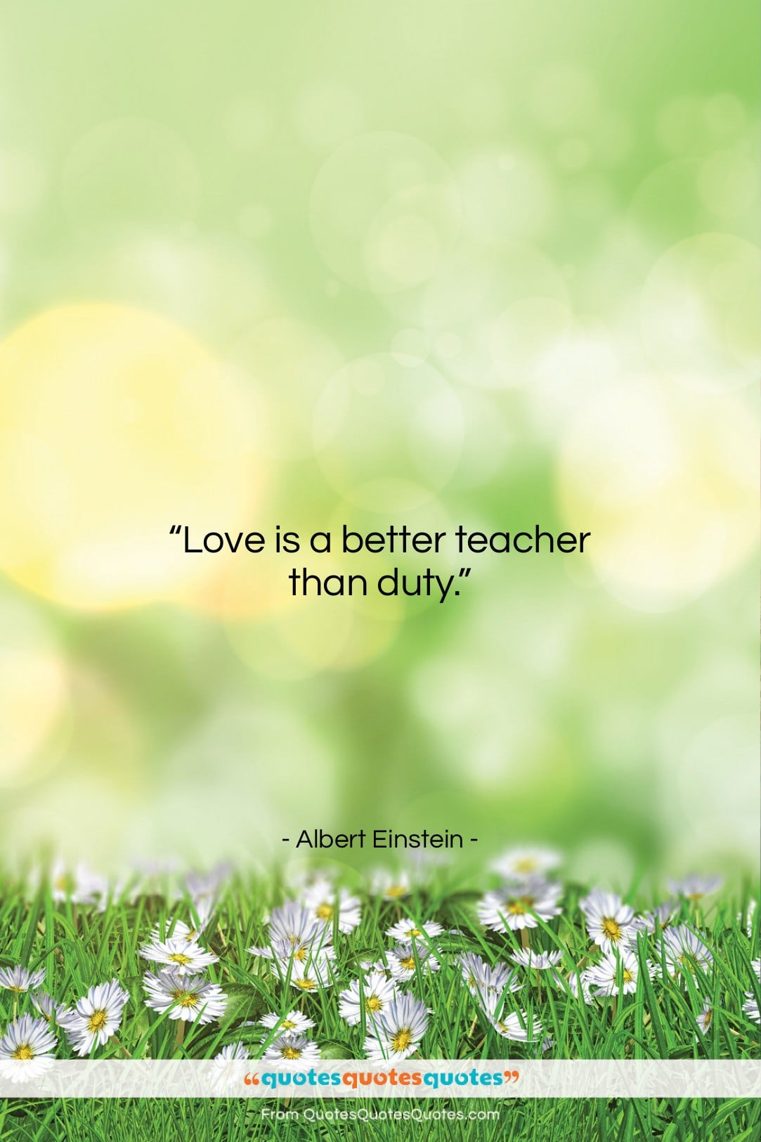 """Albert Einstein quote: """"Love is a better teacher than duty….""""- at QuotesQuotesQuotes.com"""