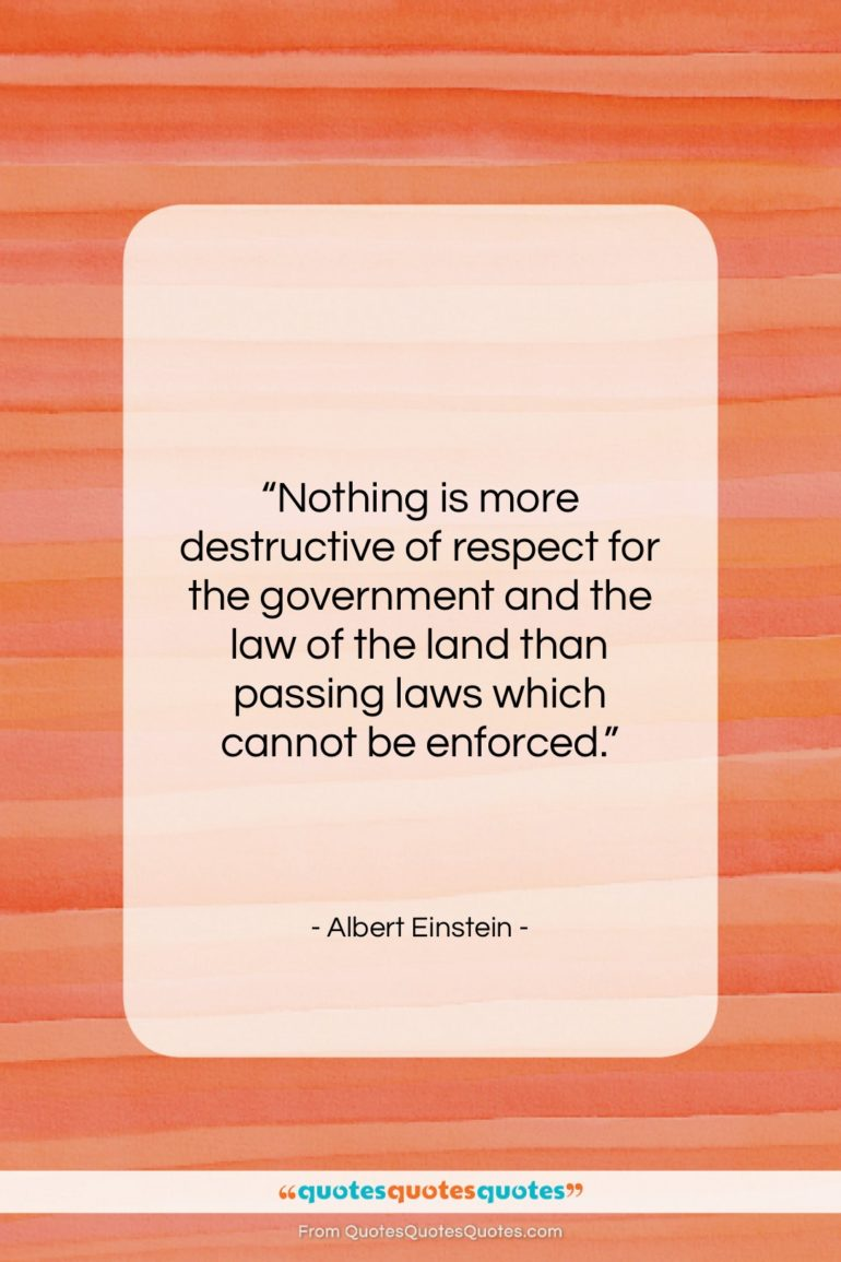 """Albert Einstein quote: """"Nothing is more destructive of respect for…""""- at QuotesQuotesQuotes.com"""