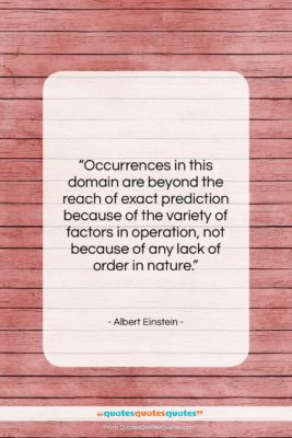 """Albert Einstein quote: """"Occurrences in this domain are beyond the…""""- at QuotesQuotesQuotes.com"""