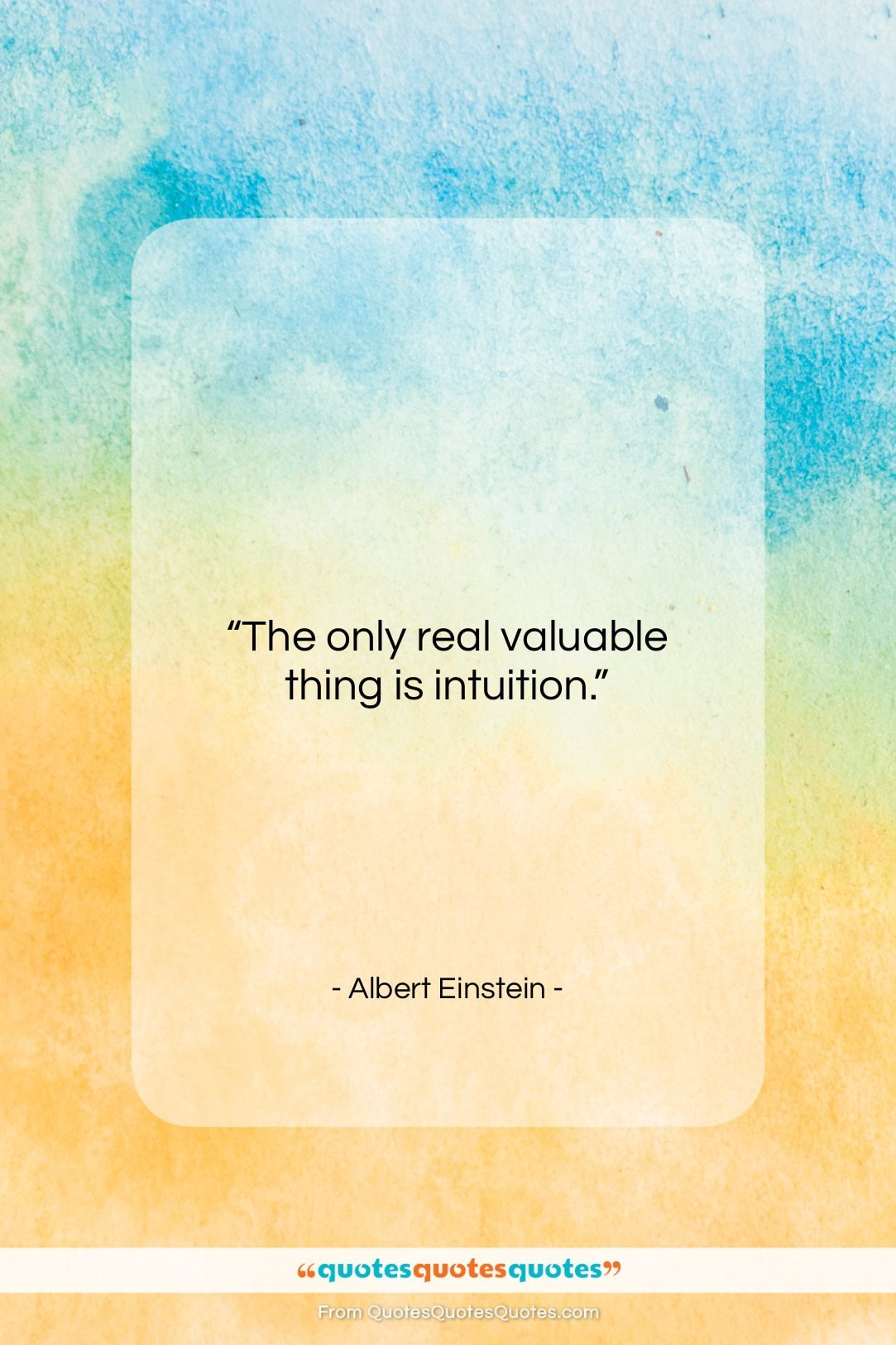"""Albert Einstein quote: """"The only real valuable thing is intuition…""""- at QuotesQuotesQuotes.com"""