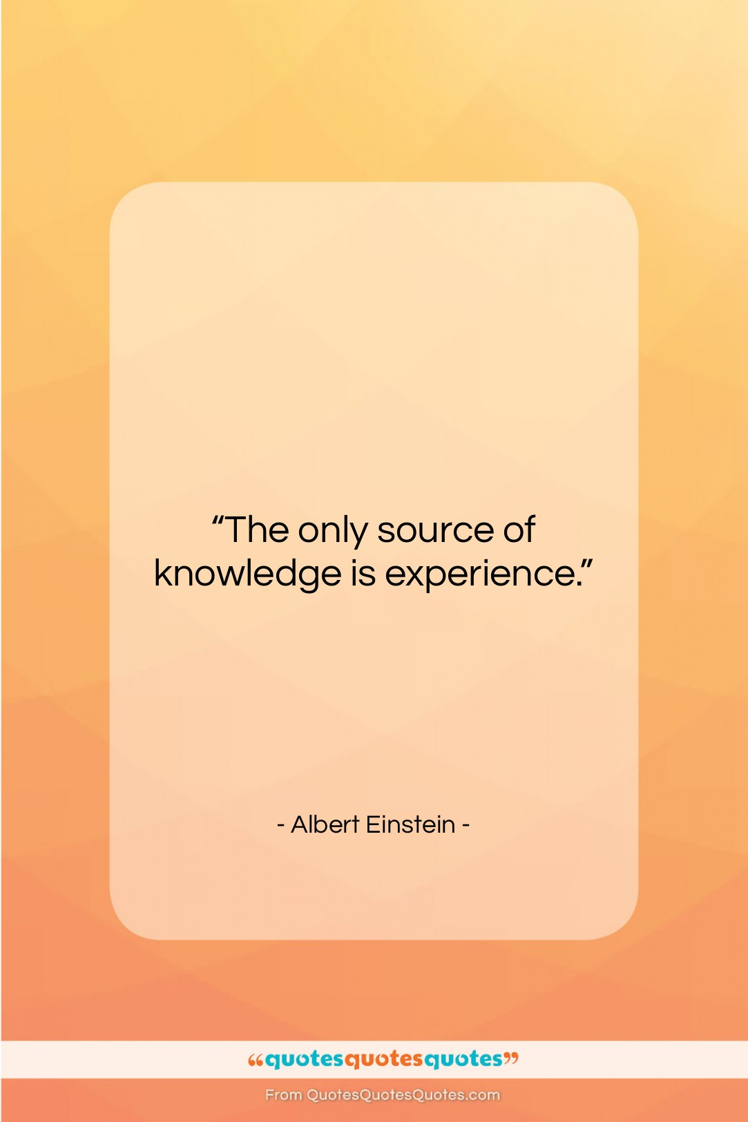 """Albert Einstein quote: """"The only source of knowledge is experience….""""- at QuotesQuotesQuotes.com"""