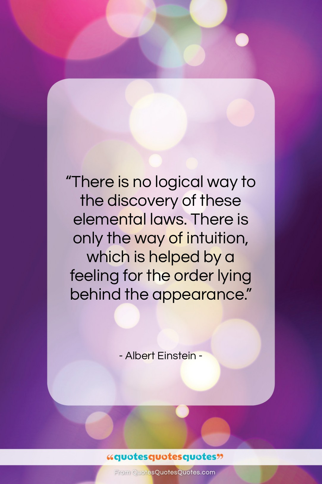 """Albert Einstein quote: """"There is no logical way to the…""""- at QuotesQuotesQuotes.com"""