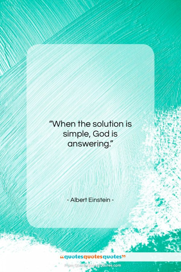 """Albert Einstein quote: """"When the solution is simple, God is…""""- at QuotesQuotesQuotes.com"""