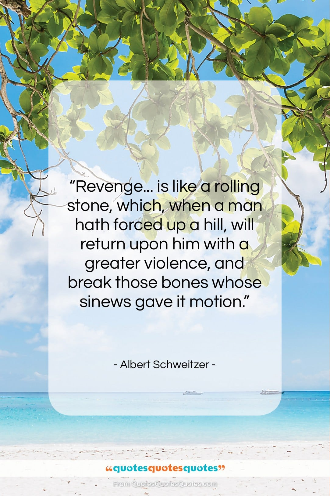 """Albert Schweitzer quote: """"Revenge… is like a rolling stone, which,…""""- at QuotesQuotesQuotes.com"""