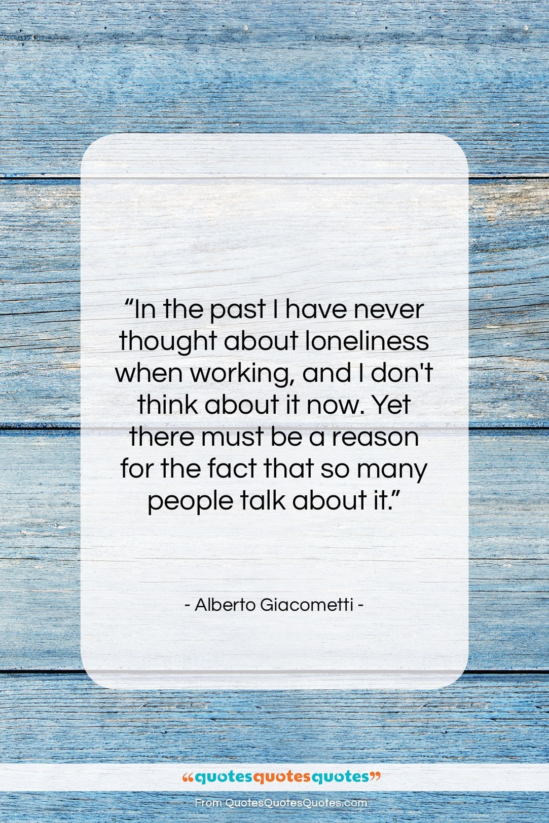 """Alberto Giacometti quote: """"In the past I have never thought…""""- at QuotesQuotesQuotes.com"""