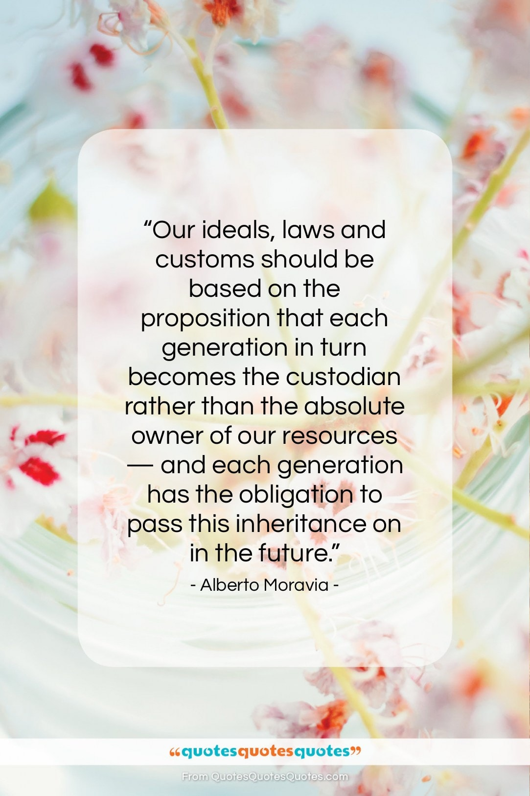 """Alberto Moravia quote: """"Our ideals, laws and customs should be…""""- at QuotesQuotesQuotes.com"""