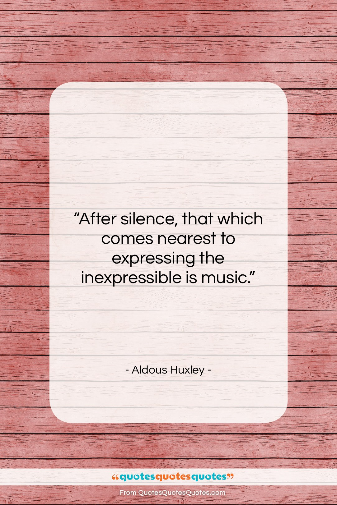 """Aldous Huxley quote: """"After silence, that which comes nearest to…""""- at QuotesQuotesQuotes.com"""
