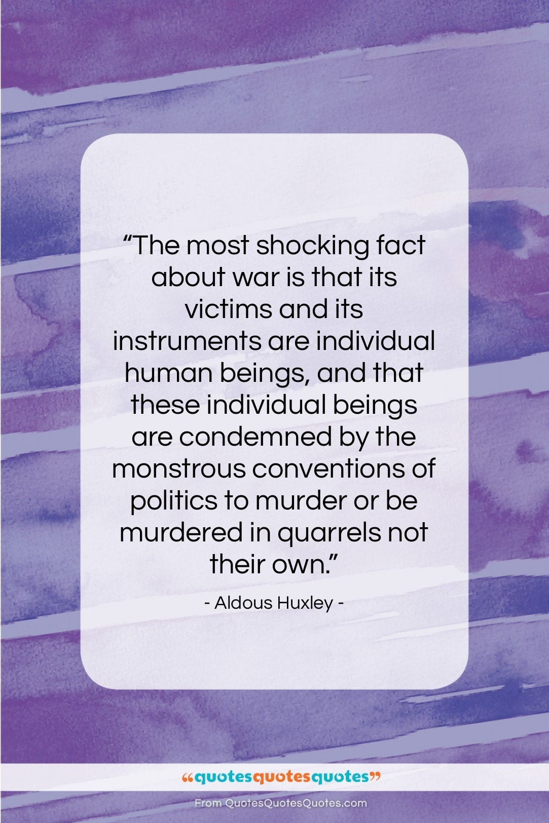"""Aldous Huxley quote: """"The most shocking fact about war is…""""- at QuotesQuotesQuotes.com"""